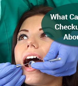 What Can A Dental Checkup Reveal About Me?