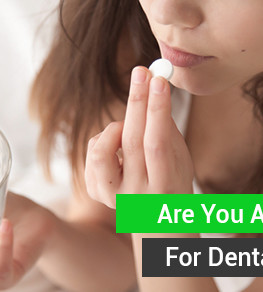 Are You A Candidate For Dental Sedation