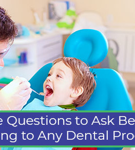 Questions to Ask Before Agreeing to Any Dental Procedure