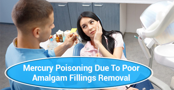 Mercury Poisoning Due To Poor Amalgam Fillings Removal