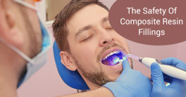 Safety Of Composite Resin Fillings