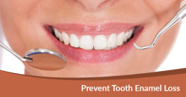 Enamel Loss Prevention