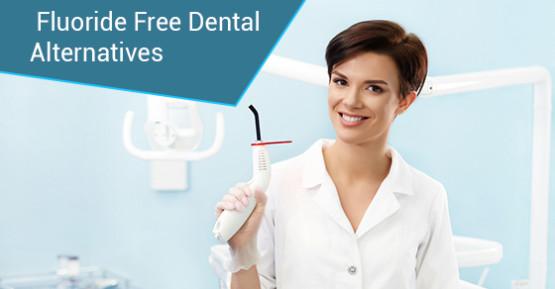 Fluoride Free Dental Alternatives